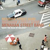 Make the Road By Walking von Menahan Street Band