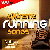 Extreme Running Songs For Fitness & Workout Session (60 Minutes Non-Stop Mixed Compilation for Fitness & Workout 128 Bpm) by Workout Music Tv