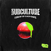 I Dream of Everything by Subculture
