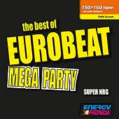 The Best Of Eurobeat Mega Party (Mixed Compilation For Fitness & Workout 150 - 160 Bpm / 32 Count) von Various Artists