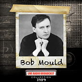 Bob Mould - Live FM Radio Broadcast 1989 by Bob Mould