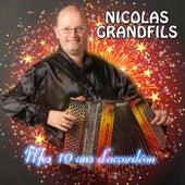 Mes 10 Ans d'accordéon de Nicolas Grandfils