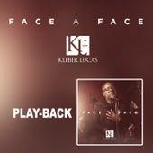 Face a Face (Playback) de Kleber Lucas