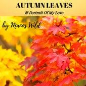 Autumn Leaves / Portrait of My Love von Manos Wild