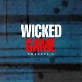 Wicked Game von Channel 5