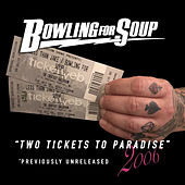 Two Tickets to Paradise (2006) by Bowling For Soup