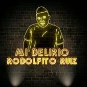 Mi Delirio by Rodolfito Ruiz