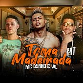 Toma Madeirada by MC Dynho & MC WL