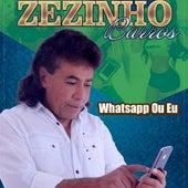 Whatsapp ou Eu de Zezinho Barros