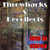 Throwbacks and Recollects de Love In Stereo