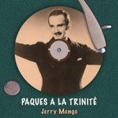 Paques a la Trinité de Jerry Mengo