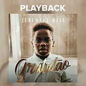 Gratidão (Playback) de Jeremias Reis
