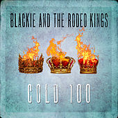 Cold 100 von Blackie and the Rodeo Kings