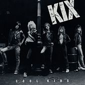Cool Kids by Kix
