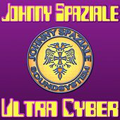 Ultra Cyber di Johnny Spaziale