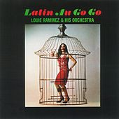 Latin Au Go Go by Louie Ramirez