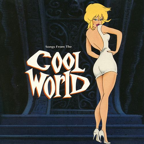 Songs From The Cool World by Various Artists