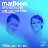 Don't Call Me Baby (20th Anniversary) by Madison Avenue