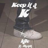 Keep it a K von Kilo