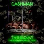The B.O.A.T (The Baddest of All Time) de Cashman