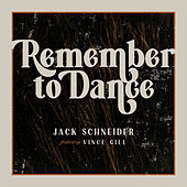 Remember to Dance (feat. Vince Gill) von Jack Schneider
