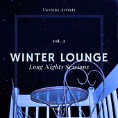 Winter Lounge (Long Nights Sessions), Vol. 2 de Various Artists