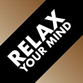 Relax Your Mind de Various Artists