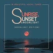 Sunrise, Sunset & Moonlight (25 Beautiful Vocal Tunes) [Moonlight Edition] de Various Artists