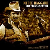 Last Train to Nashville von Merle Haggard