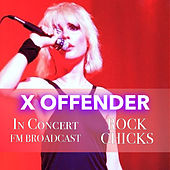 X Offender In Concert Rock Chicks FM Broadcast de Various Artists