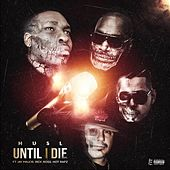 Until I Die (feat. Rick Ross, Jay Major & Hot Rapz) by HusL