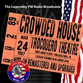 Legendary FM Broadcasts - Trocodero Theatre, Philadelphia  PA  24 March 1987 von Crowded House
