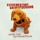 Musik zum Kopfschütteln de Excrementory Grindf*Ckers