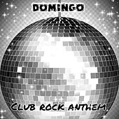 Club Rock Anthem von Domingo