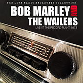 Bob Marley and The Wailers - Live At The Record Plant '73 di Bob Marley