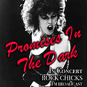Promises In The Dark In Concert Rock Chicks FM Broadcast de Various Artists