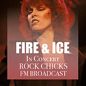Fire And Ice In Concert Rock Chicks FM Broadcast de Various Artists