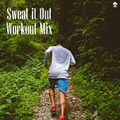 Sweat it Out - Workout Mix by Various Artists
