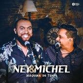 Máquina do Tempo by Ney e Michel