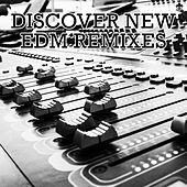 Discover New EDM Remixes von Various Artists
