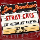 Live Broadcast - 18 October 1988  The Ritz, East Village NY von Stray Cats