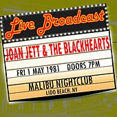 Live Broadcast - 1 May 1981 Malibu Nightclub, Lido Beach NY by Joan Jett & The Blackhearts