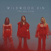 Time Has Come (Acoustic) by Wildwood Kin
