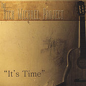 It's Time by Richard Michael