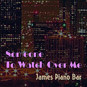 Someone To Watch Over Me by James Piano Bar