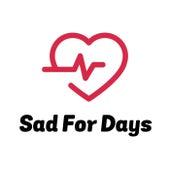 Sad For Days de Stony