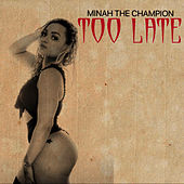 Too Late von Minah the Champion