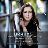 Brahms: 25 Variations & Fugue on a Theme by Handel, Op. 24 & 8 Piano Pieces, Op. 76 (Live) by Maria Narodytska