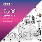 Grades 6-8 Drum Kit Pieces & Exercises for Trinity College London Exams 2020-2023 by Chris Burgess