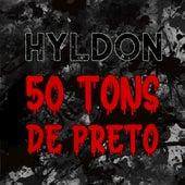 50 Tons de Preto de Hyldon